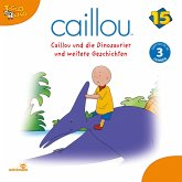 Caillou - Folgen 179-190: Caillou und die Dinosaurier (MP3-Download)
