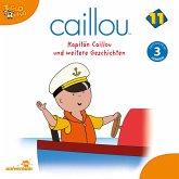 Caillou - Folgen 131-142: Kapitän Caillou (MP3-Download)
