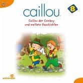 Caillou - Folgen 91-106: Caillou der Cowboy (MP3-Download)