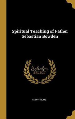 Spiritual Teaching of Father Sebastian Bowden