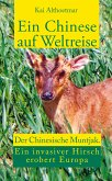 Ein Chinese auf Weltreise. Der Chinesische Muntjak. Eine invasiver Hirsch erobert Europa (eBook, ePUB)