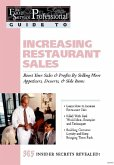 The Food Service Professionals Guide To: Increasing Restaurant Sales: Boost Your Profits By Selling More Appetizers, Desserts, & Side Items (eBook, ePUB)