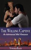 The Willing Captive: An Interracial, Mob Romance (eBook, ePUB)