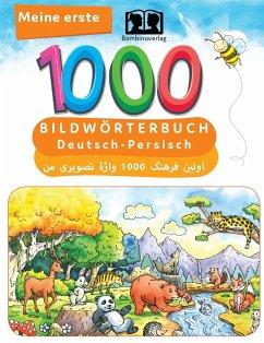 Meine ersten 1000 Wörter Bildwörterbuch Deutsch-Persisch - Bambino Verlag