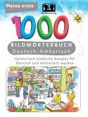 Meine ersten 1000 Wörter Bildwörterbuch Deutsch-Amharisch