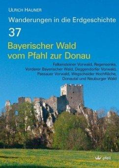 Bayerischer Wald vom Pfahl bis zur Donau - Hauner, Ulrich