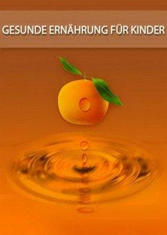 Gesunde Ernährung für Kinder (eBook, ePUB) - Wohl, Frank