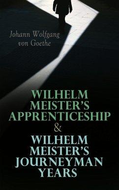 Wilhelm Meister's Apprenticeship & Wilhelm Meister's Journeyman Years (eBook, ePUB) - Goethe, Johann Wolfgang von