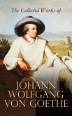 The Collected Works of Johann Wolfgang von Goethe (eBook, ePUB)
