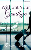 Without Your Goodbye: A Novelette (eBook, ePUB)