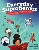 Everyday Superheroes: Women in STEM Careers (eBook, ePUB)
