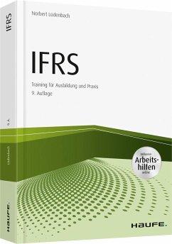 IFRS Erfolgreiche Anwendung von IFRS in der Praxis - inkl. Arbeitshilfen online - Lüdenbach, Norbert