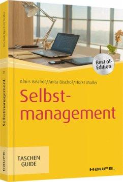 Selbstmanagement - Bischof, Klaus;Bischof, Anita;Müller, Horst
