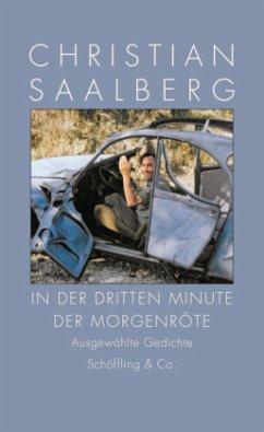 In der dritten Minute der Morgenröte - Saalberg, Christian