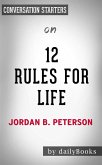 12 Rules For Life: An Antidote to Chaos​​​​​​​ by Jordan Peterson   Conversation Starters (eBook, ePUB)