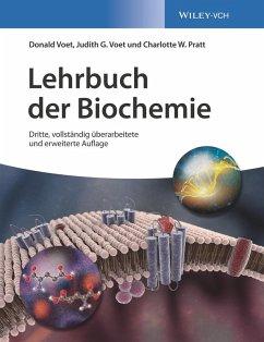 Lehrbuch der Biochemie (eBook, PDF) - Voet, Judith G.; Voet, Donald; Pratt, Charlotte W.