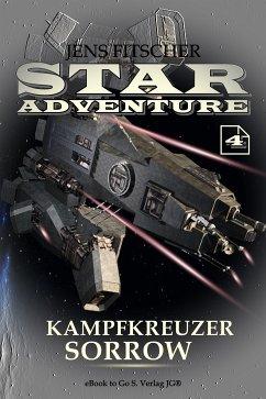 Kampfkreuzer SORROW (STAR ADVENTURE 4) (eBook, ePUB) - Fitscher, Jens