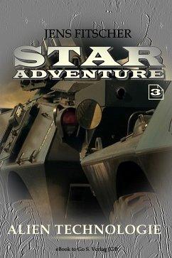 Alien Technologie (STAR ADVENTURE 3) (eBook, ePUB) - Fitscher, Jens