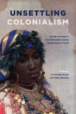 Unsettling Colonialism: Gender and Race in the Nineteenth-Century Global Hispanic World
