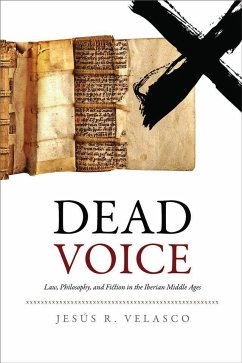 Dead Voice: Law, Philosophy, and Fiction in the Iberian Middle Ages - Velasco, Jes&