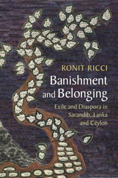 Banishment and Belonging: Exile and Diaspora in Sarandib, Lanka and Ceylon - Ricci, Ronit