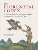 The Florentine Codex: An Encyclopedia of the Nahua World in Sixteenth-Century Mexico