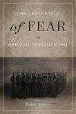 The Aesthetics of Fear in German Romanticism, Volume 77