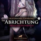 Die Abrichtung 2 / Erotik SM-Audio Story / Erotisches SM-Hörbuch (MP3-Download)