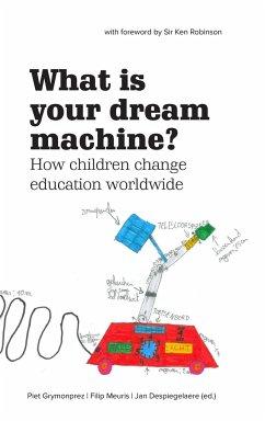 What Is Your Dream Machine? - Despiegelaere, Jan; Grymonprez, Piet; Meuris, Filip