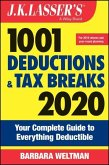 J.K. Lasser's 1001 Deductions and Tax Breaks: Your Complete Guide to Everything Deductible