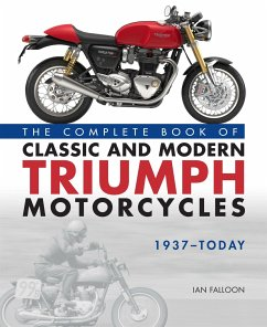 The Complete Book of Classic and Modern Triumph Motorcycles 1937-Today - Falloon, Ian