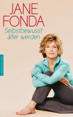 Selbstbewusst älter werden (Mängelexemplar) - Fonda, Jane