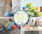52 Kreativ-Projekte rund um's Jahr (Mängelexemplar)