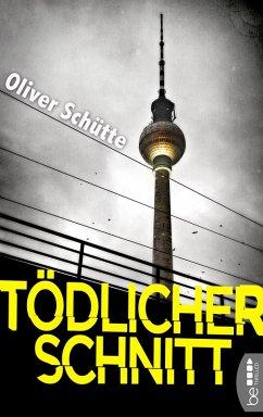 Tödlicher Schnitt (eBook, ePUB) - Schütte, Oliver