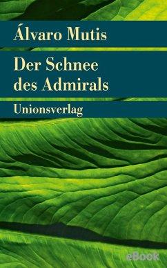 Der Schnee des Admirals (eBook, ePUB) - Mutis, Álvaro