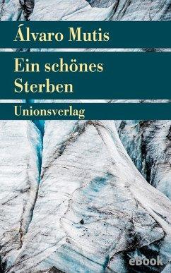 Ein schönes Sterben (eBook, ePUB) - Mutis, Álvaro
