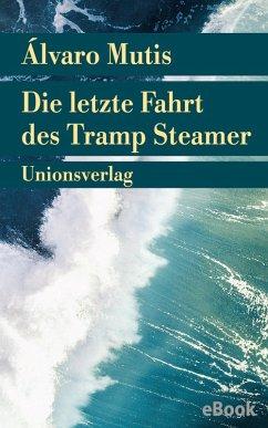 Die letzte Fahrt des Tramp Steamer (eBook, ePUB) - Mutis, Álvaro