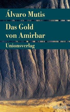 Das Gold von Amirbar (eBook, ePUB) - Mutis, Álvaro