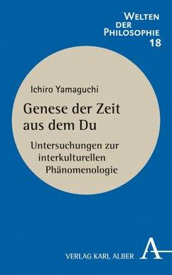 Genese der Zeit aus dem Du (eBook, PDF) - Yamaguchi, Ichiro