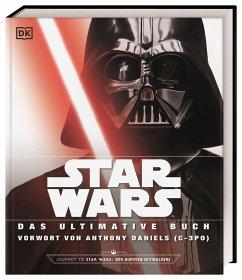 Star Wars(TM) Das ultimative Buch - Bray, Adam; Horton, Cole; Barr, Patricia; Wallace, Daniel; Windham, Ryder; Jones, Matt