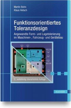 Funktionsorientiertes Toleranzdesign - Bohn, Martin; Hetsch, Klaus