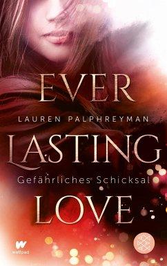 Gefährliches Schicksal / Everlasting Love Bd.1 - Palphreyman, Lauren