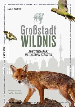 Großstadt Wildnis - Meurs, Sven