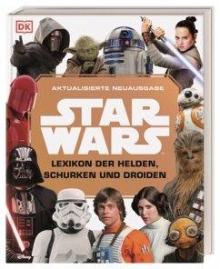 Star Wars(TM) Lexikon der Helden, Schurken und Droiden - Beecroft, Simon; Dowsett, Elizabeth; Hidalgo, Pablo