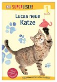 SUPERLESER! Lucas neue Katze / Superleser 1. Lesestufe Bd.13