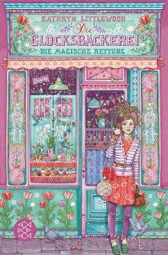 Die magische Rettung / Die Glücksbäckerei Bd.5 - Littlewood, Kathryn