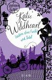 Zaubern ohne Furcht und Tadel / Katie Wildheart Bd.2