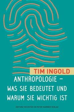Anthropologie - was sie bedeutet und warum sie wichtig ist - Ingold, Tim