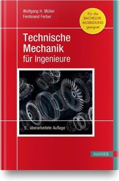Technische Mechanik für Ingenieure - Müller, Wolfgang H.;Ferber, Ferdinand