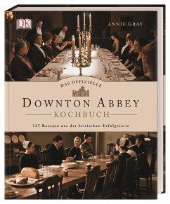 Das offizielle Downton-Abbey-Kochbuch - Gray, Annie